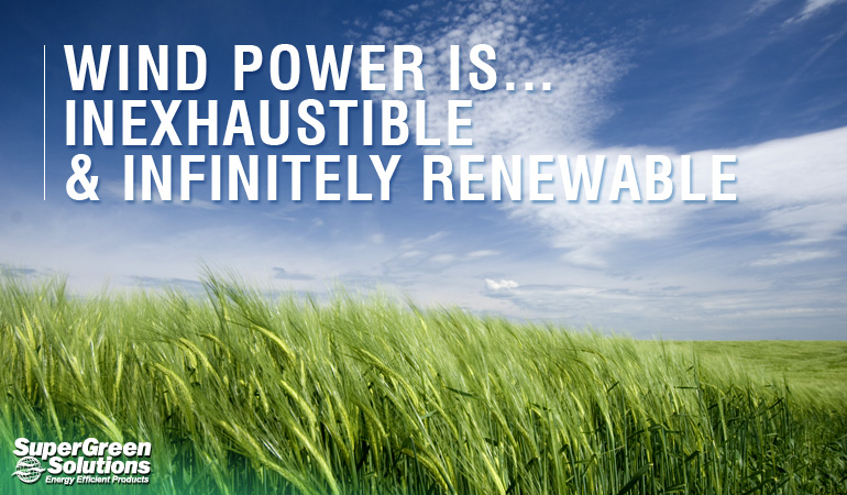 Wind Power Is Inexhaustible and Infinitely Renewable